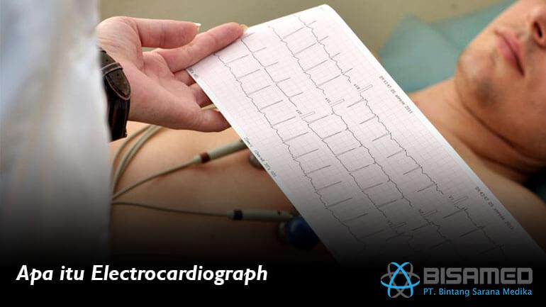 Apa itu Electrocardiograph?