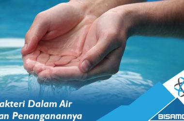 Bakteri Dalam Air dan Penanganannya