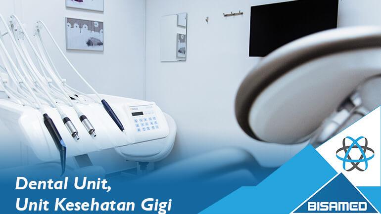 Dental Unit, Unit Kesehatan Gigi