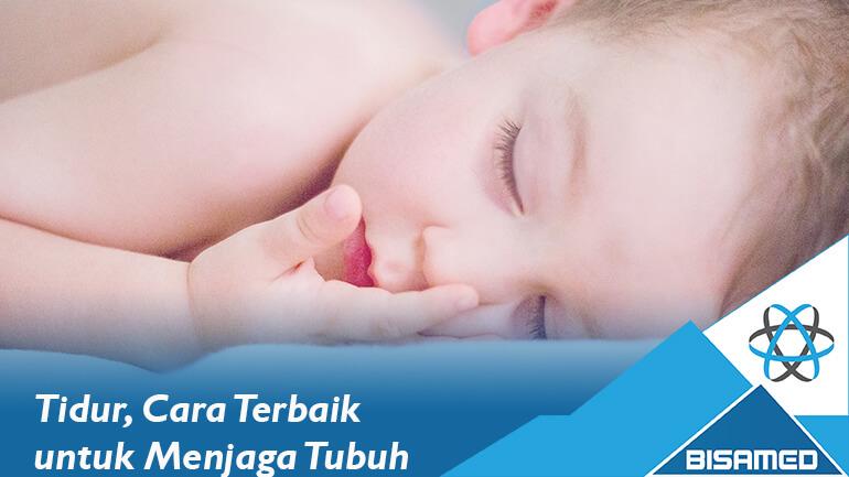 Tidur, Cara Terbaik untuk Menjaga Tubuh