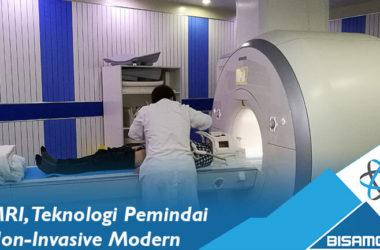 MRI, Teknologi Pemindai Non Invasive yang Modern