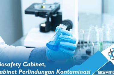 Biosafety Cabinet, Kabinet Perlindungan Kontaminasi