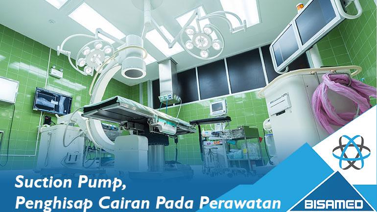 Suction Pump, Penghisap Cairan Pada Perawatan