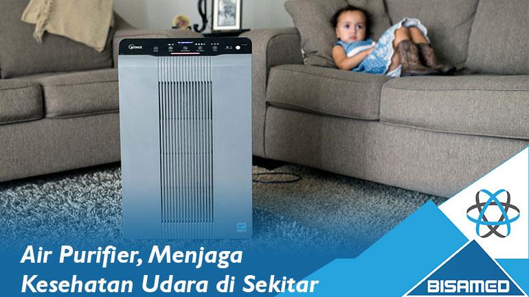 Air Purifier, Menjaga Kesehatan Udara di Sekitar